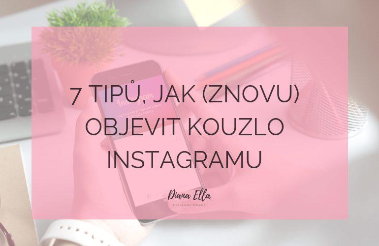 Jak znovu objevit kouzlo Instagramu