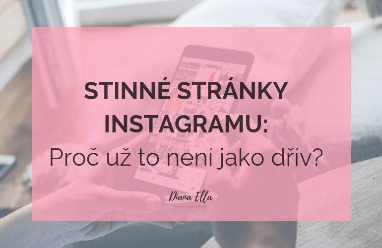 Stinné stránky Instagramu - Proč už to není jako dřív