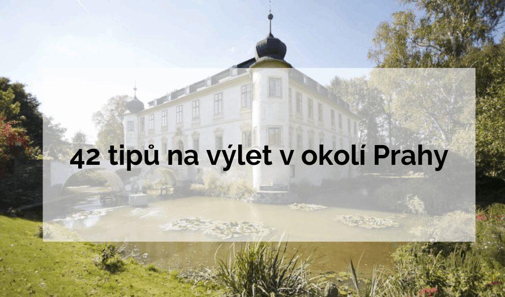 42 tipů, kam na výlet v okolí Prahy