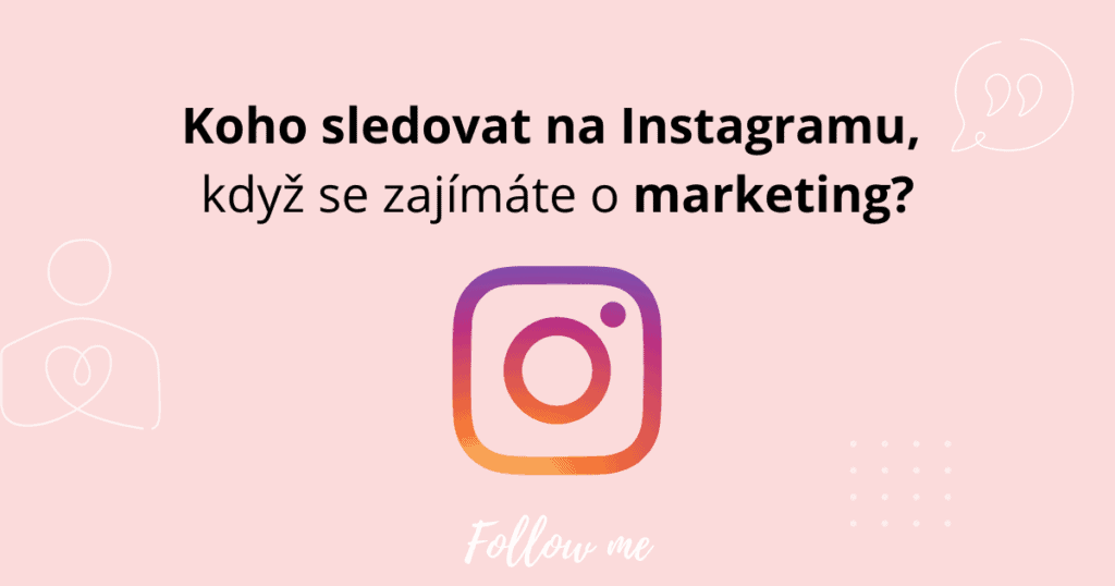 Koho z marketingu sledovat na Instagramu?